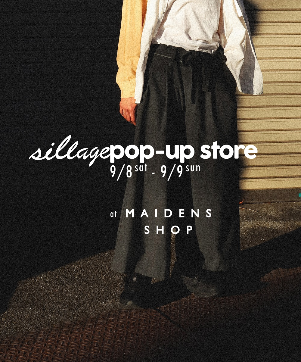 sillage pop up store at maidens shop 明日より開催 maidens shop